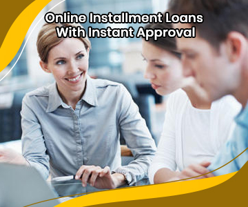 Online Installment Loans Instant Approval