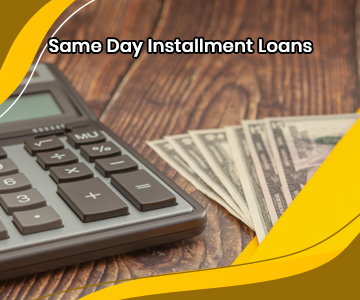 Same Day Installment Loans